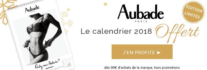 Le calendrier Aubade 2018 offert !